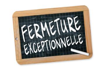 Fermeture exceptionnelle !!